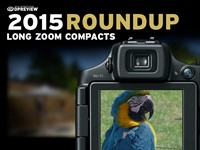 2015 Roundup: Long Zoom Compacts