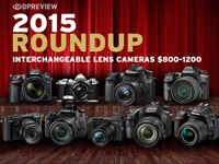 2015 Roundup: Interchangeable Lens Cameras $800-$1200