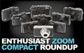 Roundup: Enthusiast Zoom Compact Cameras